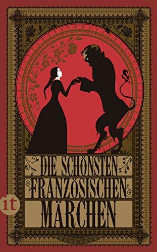 Die schönsten französischen Märchen (insel taschenbuch 4599)