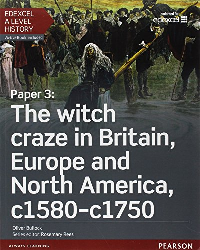 Edexcel A Level History, Paper 3: The witch craze in Britain, Europe and North America c1580-c1750 Student Book + ActiveBook (Edexcel GCE History 2015)