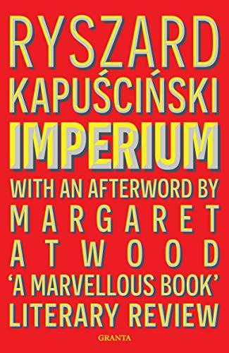 Imperium (Granta Editions) por Ryszard Kapuscinski