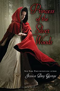 Princess of the Silver Woods (Twelve Dancing Princesses) by [George, Jessica Day]