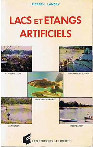 lacs-et-etangs-artificiels-choix-du-site-construction-impermeabilisation-empoissonnement-recreation-