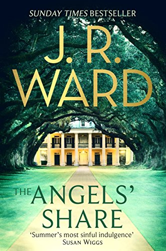 The Angels' Share (The Bourbon Kings Book 2) by [Ward, J. R.]