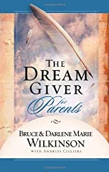 The Dream Giver for Parents by Bruce Wilkinson (2004-09-24)