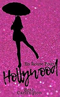 En route pour Hollywood par Beth Carlington