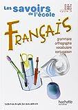 Les Savoirs de l'école : Français, Cycle 3 : CE2 - CM1 - CM2 (Manuel)