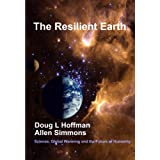 The Resilient Earth: Science, Global Warming and the Fate of Humanity (English Edition)