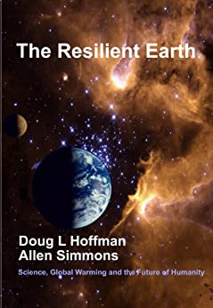 The Resilient Earth: Science, Global Warming and the Fate of Humanity by [Simmons, Allen, Doug L. Hoffman]