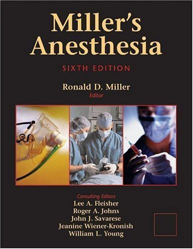 Miller's Anesthesia Sixth Edition Volume 1 by Ronald D. Miller MD MS (2004-10-06)