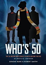 Who's 50 : 50 Doctor Who Stories To Watch Before You Die - An Unofficial Companion