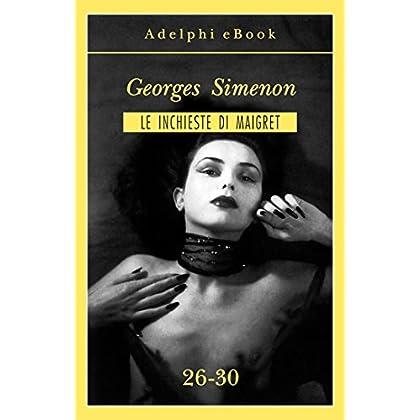 Le Inchieste Di Maigret 26-30 (Le Inchieste Di Maigret: Raccolte)