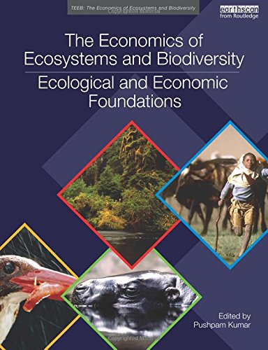 The Economics of Ecosystems and Biodiversity: Ecological and Economic Foundations