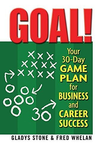 Goal!: Your 30-Day Game Plan for Business and Career Success by Stone, Gladys, Whelan, Fred (2009) Paperback par Gladys, Whelan, Fred Stone