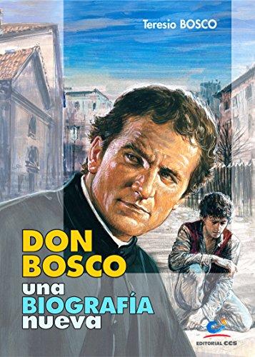 Don Bosco, una biografía nueva
