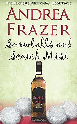 Snowballs and a Scotch Mist: Volume 3 (Belchester Chronicles)
