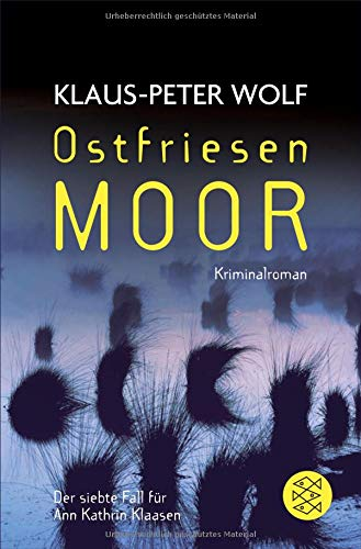 Ostfriesenmoor: Der siebte Fall für Ann Kathrin Klaasen (Ann Kathrin Klaasen ermittelt, Band 7)