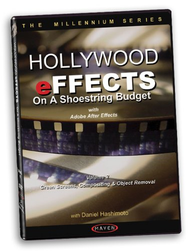 Preisvergleich Produktbild Hollywood Effects On A Shoestring Budget: Green Screens,  Compositing & Object Removal With Adobe After Effects (Volume 2)