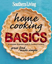 Southern Living Home Cooking Basics: A complete illustrated guide to Southern cooking by Editors of Southern Living Magazine (2012-09-18)