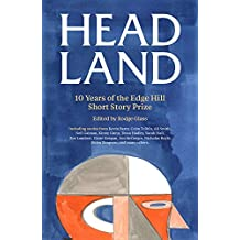 Head Land: 10 Years of The Edge Hill Short Story Prize