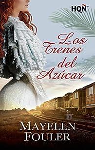Los trenes del azúcar par Mayelen Fouler