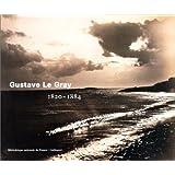 Gustave Le Gray, 1820-1884 (Ancien Prix éditeur : 69,95 euros)