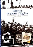 Appelés en guerre d'Algérie / Benjamin Stora | Stora, Benjamin (1950-....). Auteur