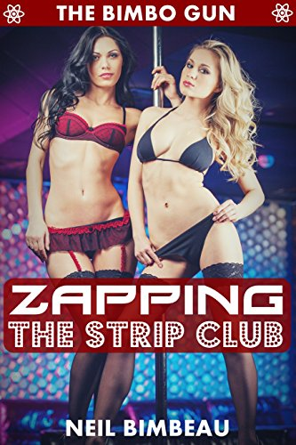 zapping-the-strip-club-return-of-the-bimbo-gun-part-three-english-edition