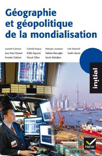 Initial - Gographie et gopolitique de la mondialisation by Franois Louveaux (2011-09-28)