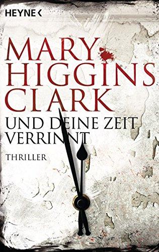 Clark, Mary Higgins: Und deine Zeit verrinnt
