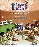 Telecharger Livres A nous de jouer en services de garde educatifs Guide pratique pour resoudre les problemes comportementaux des enfants d age prescolaire (PDF,EPUB,MOBI) gratuits en Francaise