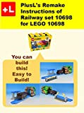 PlusL's Remake Instructions of Railway set 10698 for LEGO 10698: You can build the Railway set 10698 out of your own bricks!