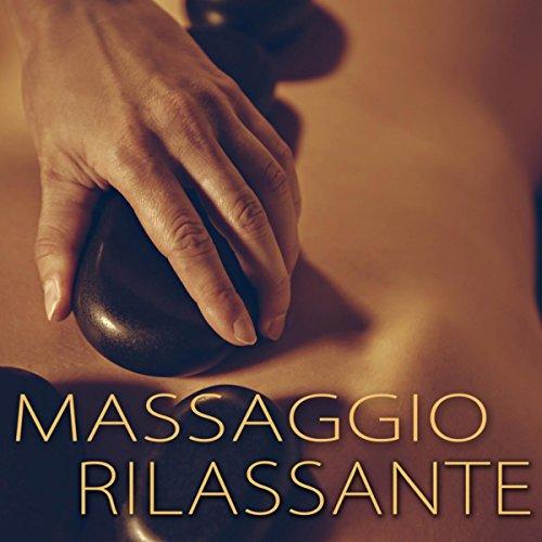 Massaggio Rilassante - Musica Strumentale per Spa, Massaggio, Sauna, Wellness Center e Centro Benessere, Spa Songs Collection