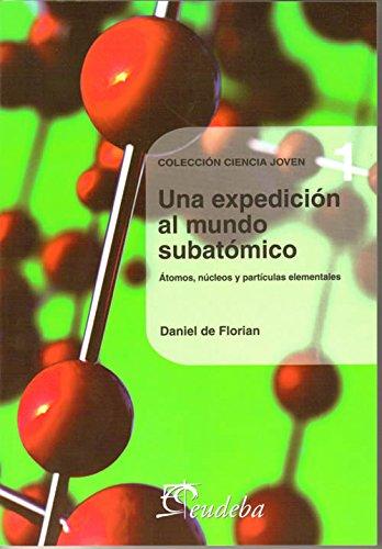 Una Expedicon Al Mundo Subatomico por Daniel De Floilan