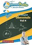 StrandMathe Mathematik Oberstufe Teil 4 – Abitur/Stochastik, Geometrie, Lineare Algebra/Abitur – Übungsheft und Lernheft Gymnasium Klasse 12/13 – ... Oberstufe / Teil 1, 2, 3 und 4, Band 4)