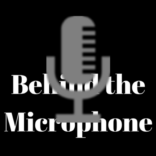 Behind the Mic