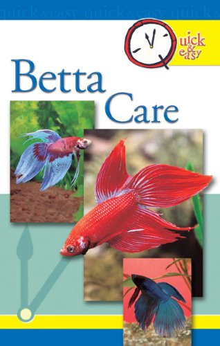 Quick & Easy Betta Care: Quick and Easy (English Edition) -