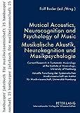 Musical Acoustics, Neurocognition and Psychology of Music - Musikalische Akustik, Neurokognition und Musikpsychologie: Current Research in Systematic ... Jahrbuch für Musikwissenschaft, Band 25)