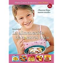 La alimentación de nuestros hijos (Salud y vida natural)