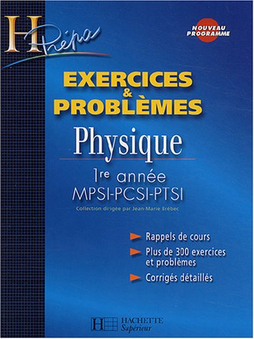 Physique 1re anne MPSI-PCSI-PTSI : Exercices & problmes