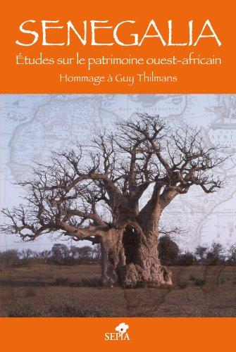 Senegalia : Etudes sur le patrimoine ouest-africain Hommage à Guy Thilmans