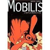 Mobilis, tome 3 : Manipulations minutieuses