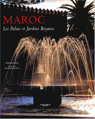 Maroc : Les palais et jardins royaux par Mohamed Metalsi, Jean-Baptiste Leroux