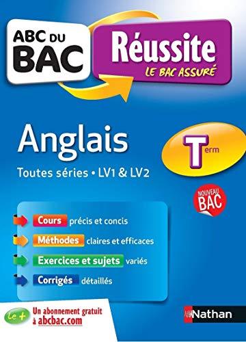 ABC du BAC Réussite Anglais Term Toutes séries - LV1 et LV2 par Stéphane David, Me Clemence Arnette