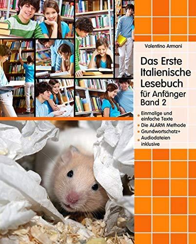 Das Erste Italienische Lesebuch für Anfänger Band 2: Stufe A2 Zweisprachig mit Italienisch-deutscher Übersetzung (Gestufte Italienische Lesebücher)