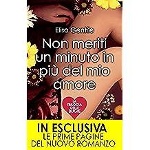 Non meriti un minuto in più del mio amore (La trilogia delle bugie Vol. 1)