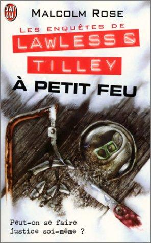 Les enquêtes de Lawless & Tilley : A petit feu