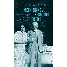 Mein Onkel Sigmund Freud: Erinnerungen an eine grosse Familie