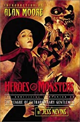 Heroes & Monsters: The Unofficial Companion to the League of Extraordinary Gentlemen by Jess Nevins (1-Jun-2003) Paperback