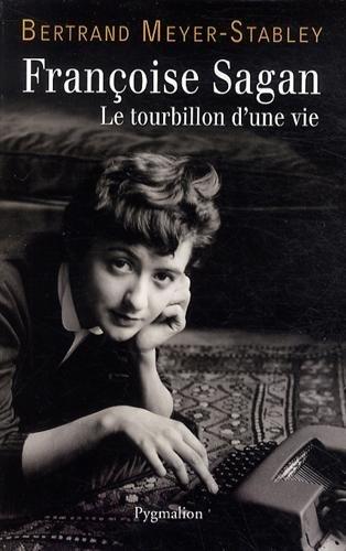 Françoise Sagan : Le tourbillon d'une vie
