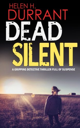 DEAD SILENT a gripping detective thriller full of suspense