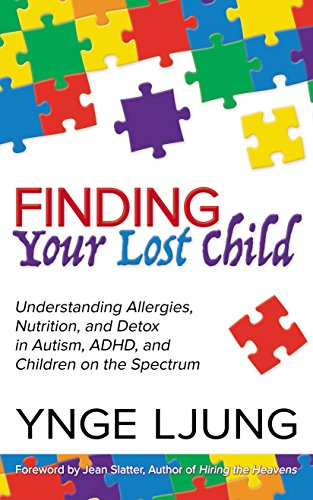 Finding Your Lost Child: Understanding Allergies, Nutrition, and Detox in Autism and Children on the Spectrum (English Edition)